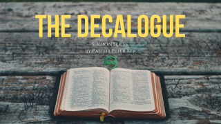The Decalogue Sermon Series