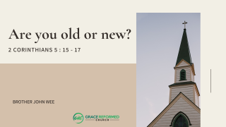 Are You Old Or New Sermon