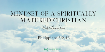 Mindset Of A Spiritually Matured Christian Sermon